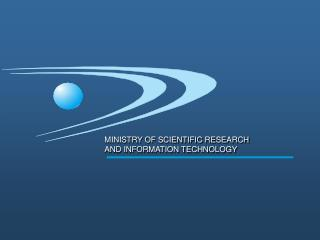 MINISTRY OF SCIENTIFIC RESEARCH AND INFORMATION TECHNOLOGY