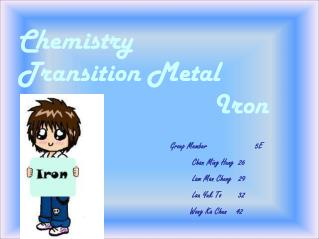 Chemistry Transition Metal                            Iron