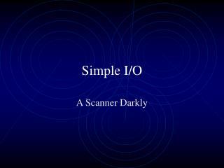 Simple I/O