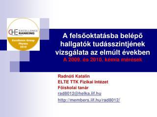 Radnóti Katalin ELTE TTK Fizikai Intézet Főiskolai tanár rad8012@helka.iif.hu