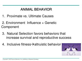 ANIMAL BEHAVIOR 	 1.  Proximate vs. Ultimate Causes