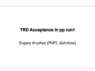 TRD Acceptance in pp run1