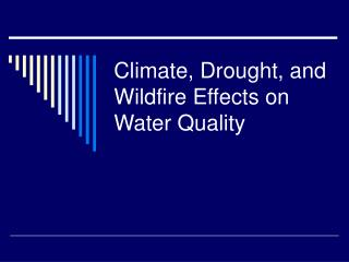 Climate, Drought, and Wildfire Effects on Water Quality