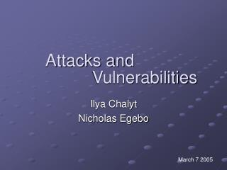 Attacks and