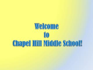 Welcome  to  Chapel Hill Middle School!