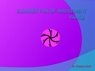 Summer fun of amusement  Parks