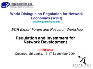 Regulation and Investment for Network Development LIRNE asia