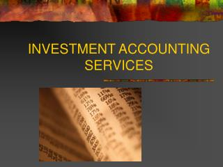 INVESTMENT ACCOUNTING SERVICES