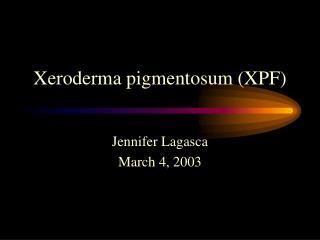 Xeroderma pigmentosum (XPF)