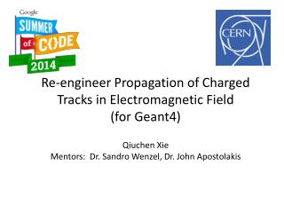Re-engineer Propagation of Charged  T racks in Electromagnetic Field (for  Geant4)