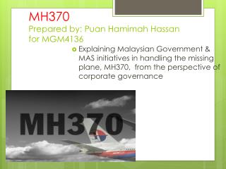 MH370 Prepared by:  Puan Hamimah  Hassan for MGM4136