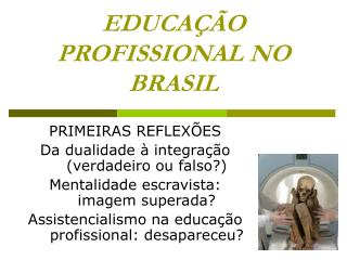 EDUCAÇÃO PROFISSIONAL NO BRASIL