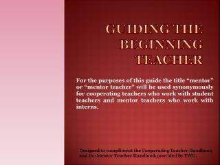 Guiding the beginning teacher