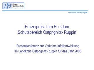 Polizeipräsidium Potsdam Schutzbereich Ostprignitz- Ruppin