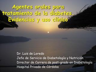 Agentes orales para tratamiento de la diabetes. Evidencias y uso clínico