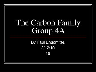 The Carbon Family Group 4A