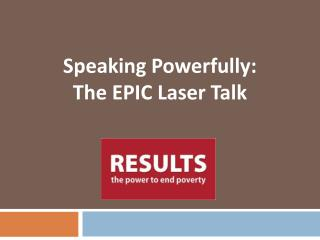 Speaking Powerfully: The EPIC Laser Talk
