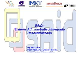 SAID.- Sistema Administrativo Integrado Descentralizado