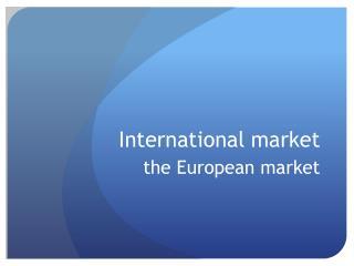 International market