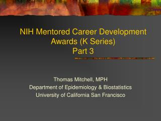NIH Mentored Career Development Awards K Series  Part 3