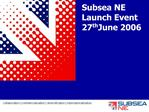 Subsea NE  Launch Event 27th June 2006