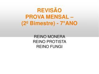 REVIS�O   PROVA MENSAL �  (2� Bimestre) - 7 � ANO