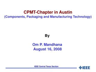 CPMT-Chapter in Austin (Components, Packaging and Manufacturing Technology)