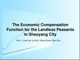 The Economic Compensation Function for the Landless Peasants in Shaoyang City
