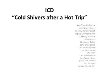 "ICD ""Cold Shivers after a Hot Trip"""