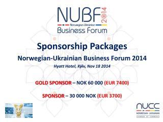 GOLD SPONSOR  – NOK 60 000  (EUR 7400) SPONSOR  – 30 000 NOK  (EUR 3700)