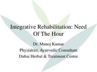 Integrative Rehabilitation: Need Of The Hour