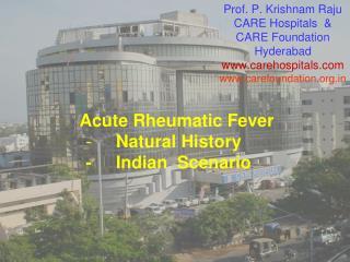 Prof. P. Krishnam Raju CARE Hospitals  &  CARE Foundation  Hyderabad carehospitals