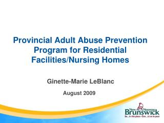 Provincial Adult Abuse Prevention Program for Residential Facilities/Nursing Homes