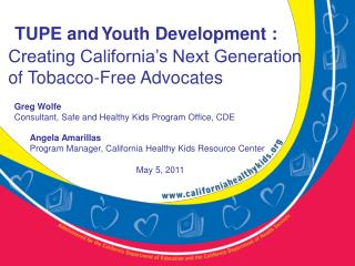 TUPE and Youth Development :  Creating California�s Next Generation of Tobacco-Free Advocates
