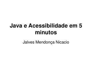 Java e Acessibilidade em 5 minutos