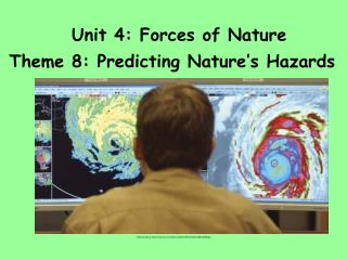 Unit 4: Forces of Nature
