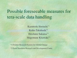 Possible foreseeable measures for tera-scale data handling