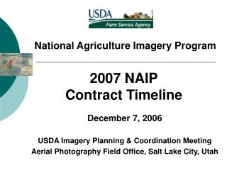 National Agriculture Imagery Program 2007 NAIP Contract Timeline