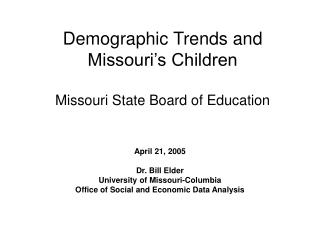 Demographic Trends and Missouri's Children Missouri State Board of Education
