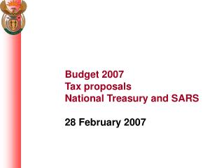 Budget 2007 Tax proposals National Treasury and SARS  28 February 2007