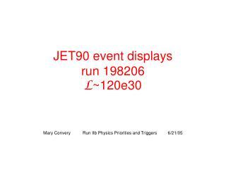 JET90 event displays run 198206 L ~120e30