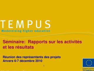 Séminaire:  Rapports  sur les activités et les résultats Réunion des représentants des projets