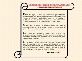 MENSAJE DEL PRESIDENTE ALAN GARCIA A LOS PERUANOS EN EL EXTERIOR