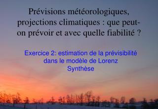 Exercice  2:  estimation de la prévisibilité dans le modèle de Lorenz Synthèse