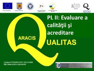 PL II:  Evaluare a  calităţii şi  acreditare