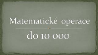 Matematick�  operace