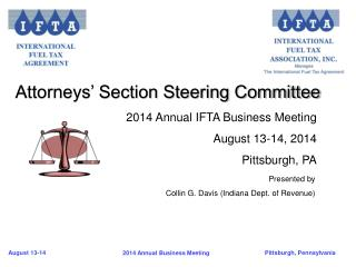 2014 Annual IFTA Business Meeting August 13-14, 2014 Pittsburgh, PA