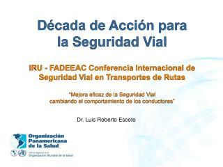 D cada de Acci n para  la Seguridad Vial  IRU - FADEEAC Conferencia Internacional de Seguridad Vial en Transportes de Ru