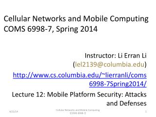 Cellular Networks and Mobile Computing COMS 6998 - 7 ,  Spring  2014