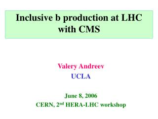 Inclusive b production at LHC with CMS